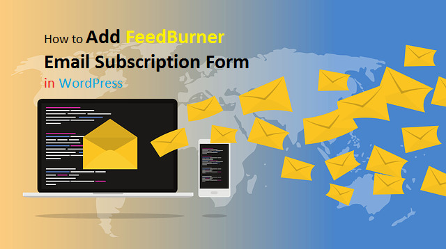 How to add FeedBurner Email Subscription Form in WordPress