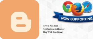 How to Add Push Notifications to Blogger Blog With OneSignal