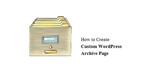 How to Create Custom WordPress Archive Page