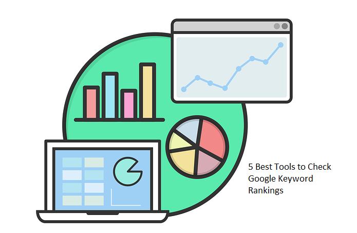 5 Best Tools to Check Google Keyword Rankings