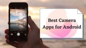 सबसे बेस्ट कैमरा एप्प